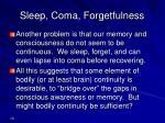 sleep coma forgetfulness