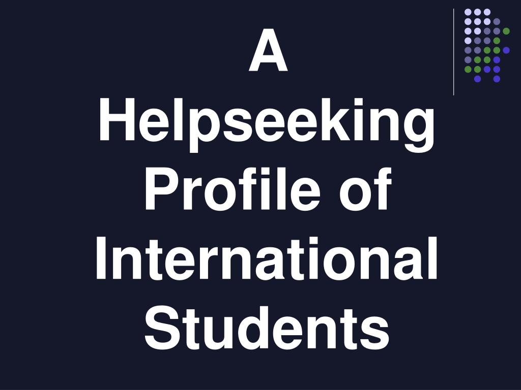 a helpseeking profile of international students l.