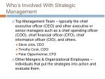 who s involved with strategic management9