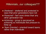 millennials our colleagues15