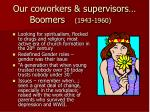 our coworkers supervisors boomers 1943 1960