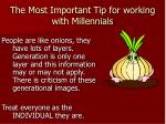 the most important tip for working with millennials