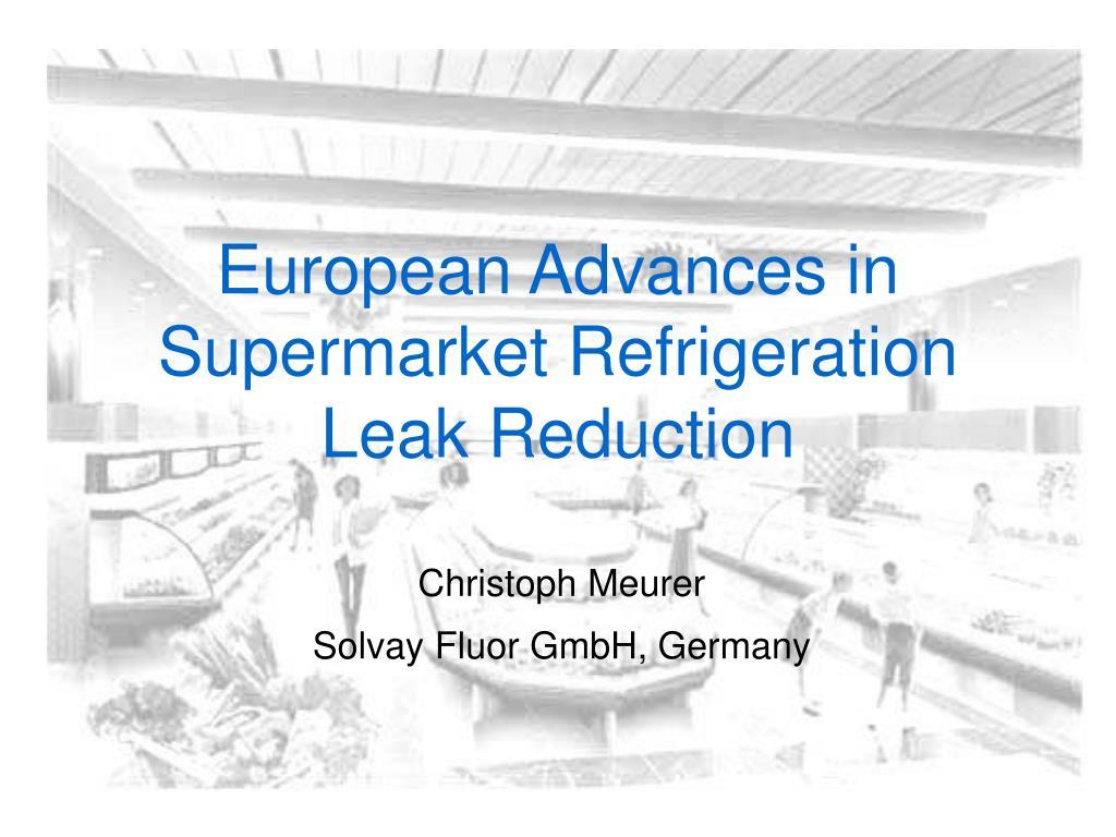 european advances in supermarket refrigeration leak reduction l.