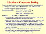 additional corrosion testing