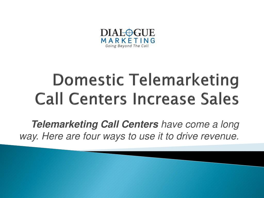 domestic telemarketing call centers increase sales l.