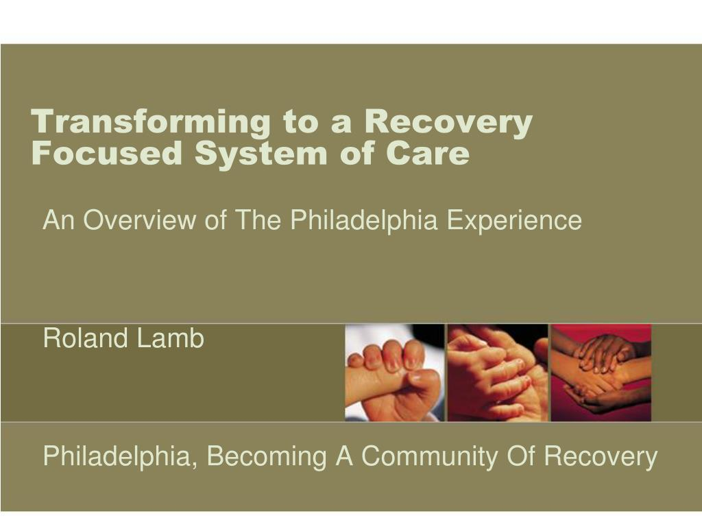 transforming to a recovery focused system of care l.