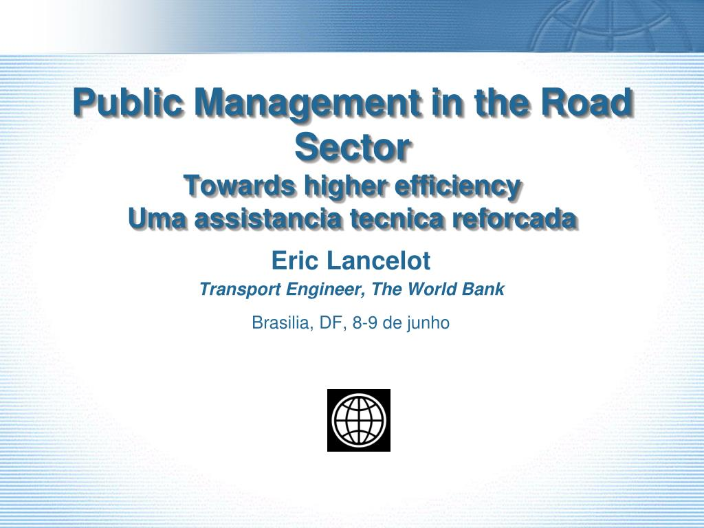 public management in the road sector towards higher efficiency uma assistancia tecnica reforcada l.