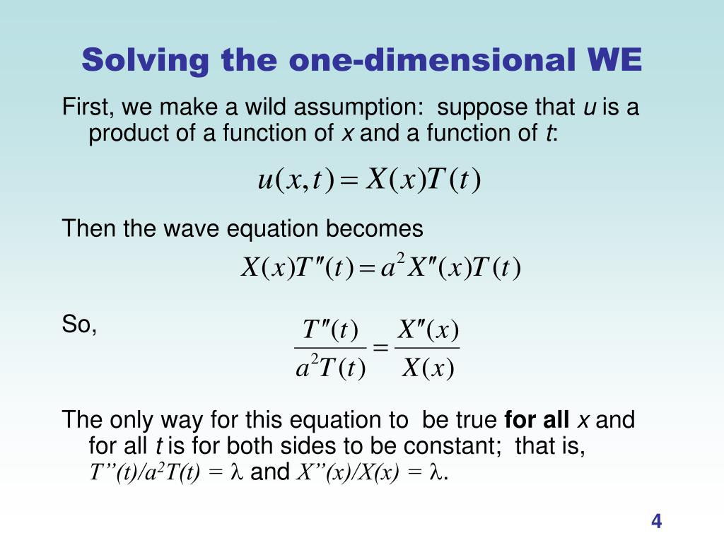 Solving the one-dimensional WE