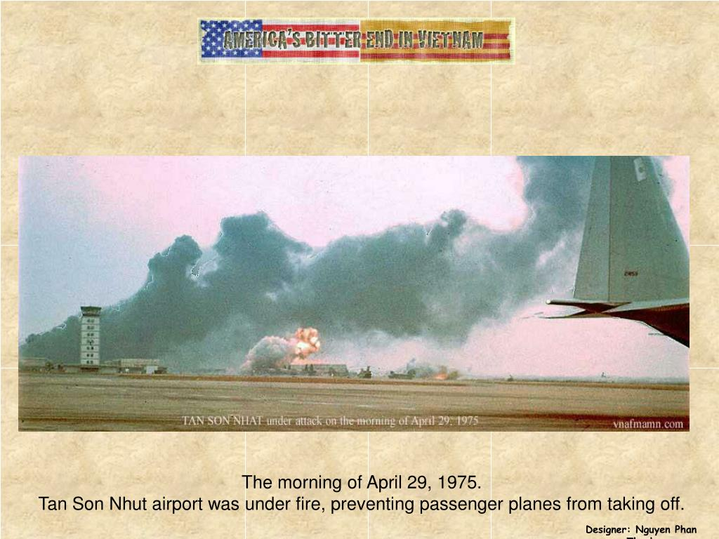 The morning of April 29, 1975.