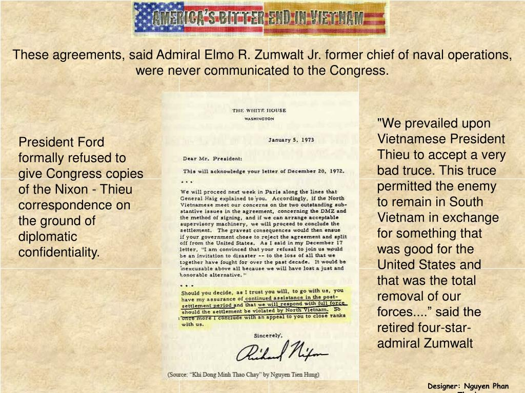 These agreements, said Admiral Elmo R. Zumwalt Jr. former chief of naval operations, were never communicated to the Congress.