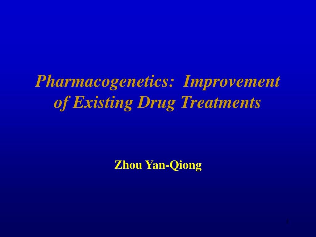 pharmacogenetics improvement of existing drug treatments l.