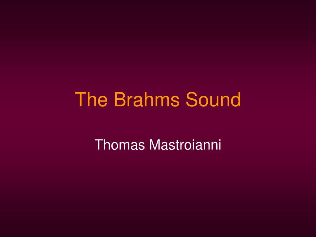 the brahms sound l.