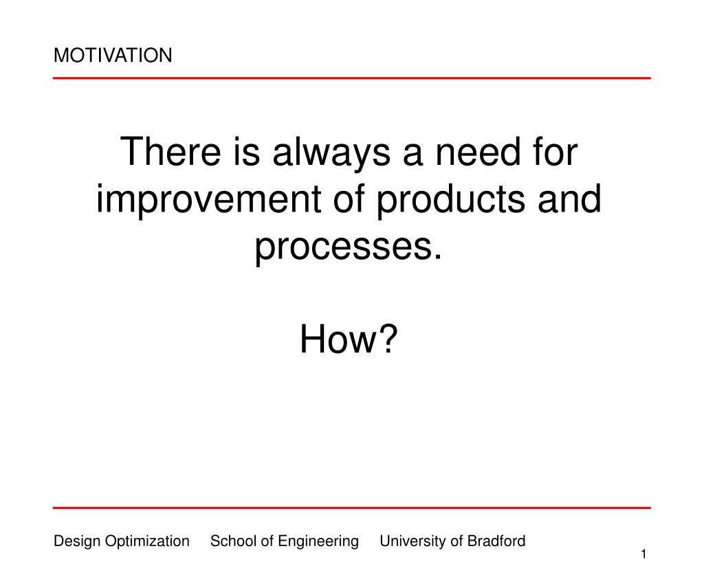 there is always a need for improvement of products and processes how l.