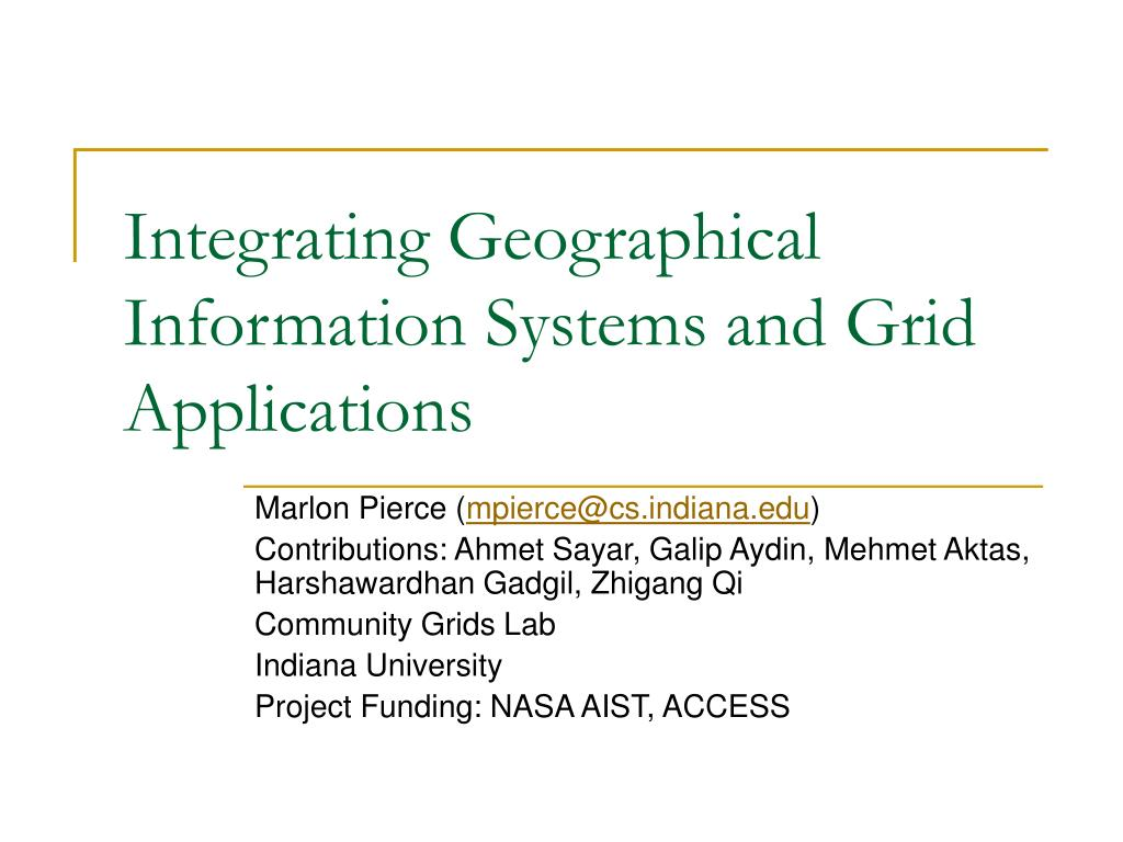 integrating geographical information systems and grid applications l.