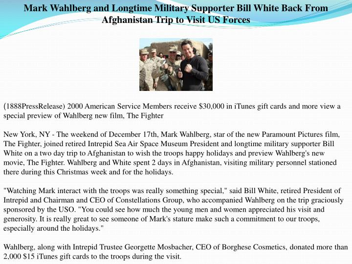 Mark Wahlberg and Longtime Military Supporter Bill White Back From Afghanistan Trip to Visit US Forc...