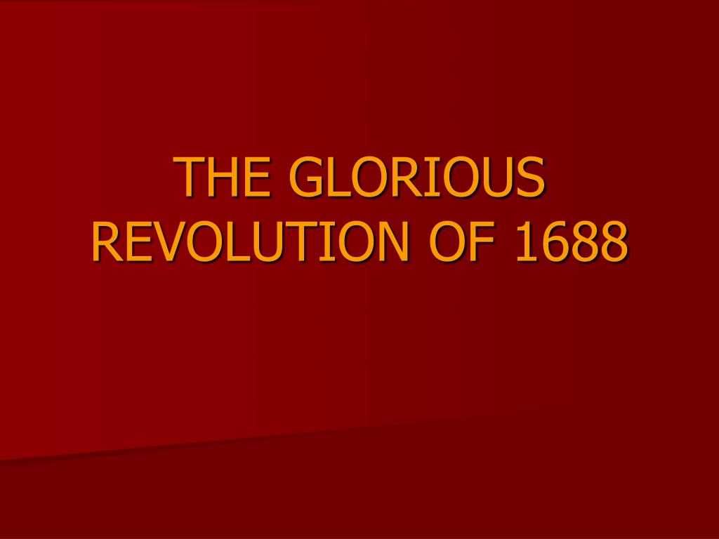 the glorious revolution of 1688 l.