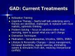 gad current treatments