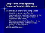 long term predisposing causes of anxiety disorders50
