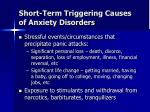short term triggering causes of anxiety disorders