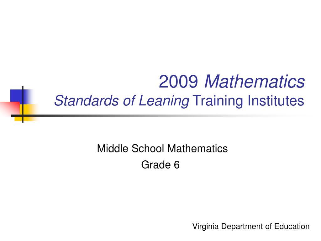 2009 mathematics standards of leaning training institutes l.