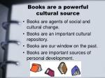 books are a powerful cultural source
