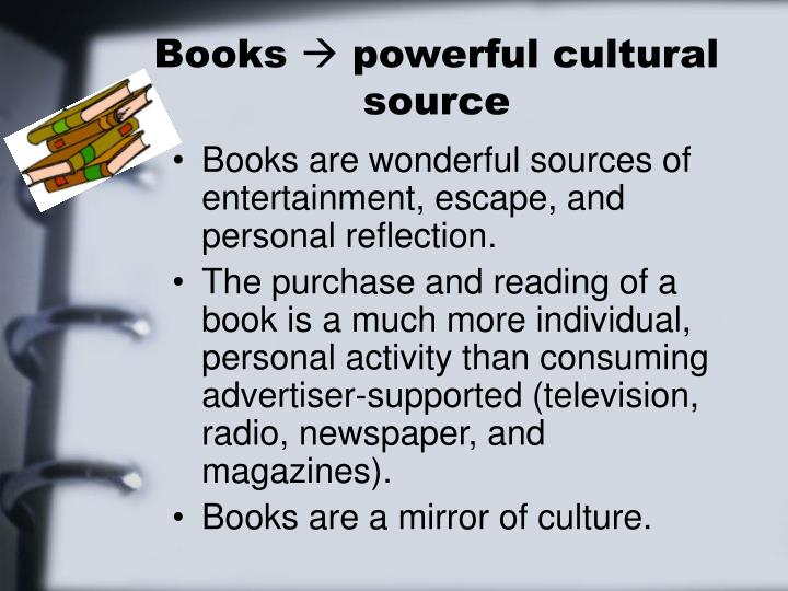 Books powerful cultural source