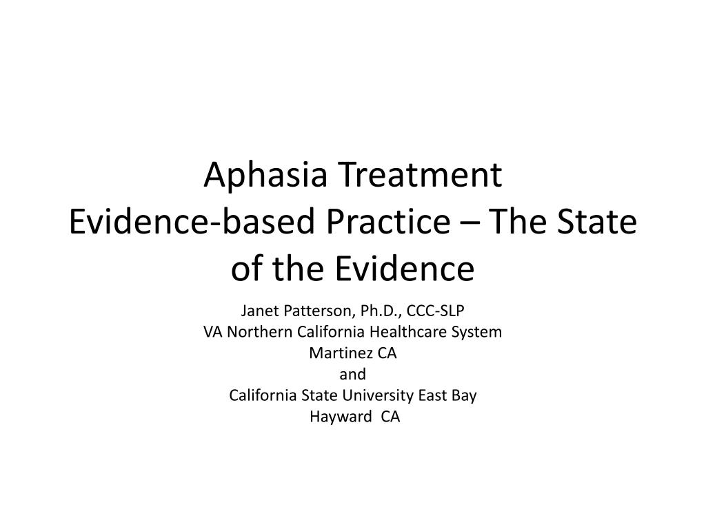 aphasia treatment evidence based practice the state of the evidence l.