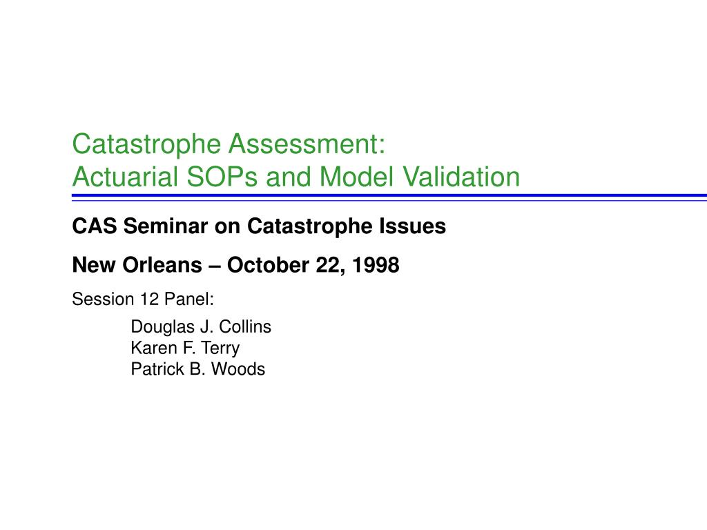 catastrophe assessment actuarial sops and model validation l.