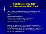 substantive mandate of international think tank