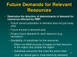 future demands for relevant resources