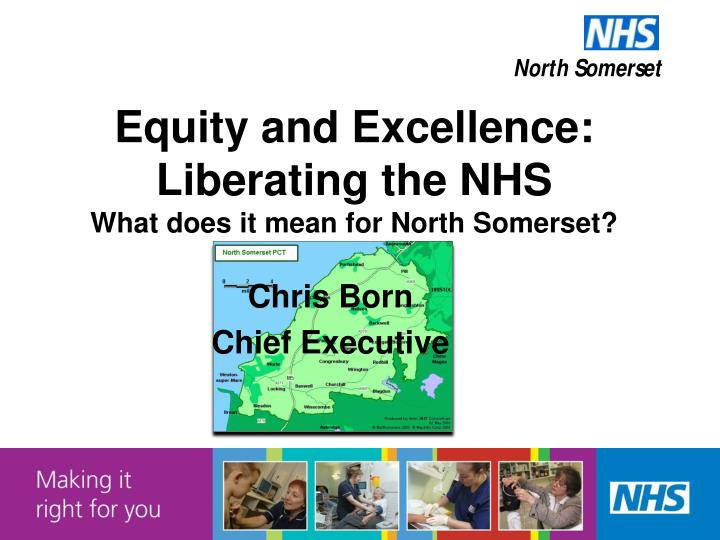 equity and excellence liberating the nhs what does it mean for north somerset n.
