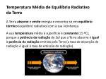 temperatura m dia de equil brio radiativo da terra