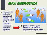 maxi emergenza