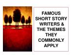famous short story writers the themes they commonly apply