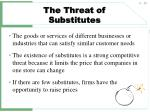 the threat of substitutes