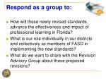 respond as a group to