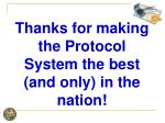 thanks for making the protocol system the best and only in the nation