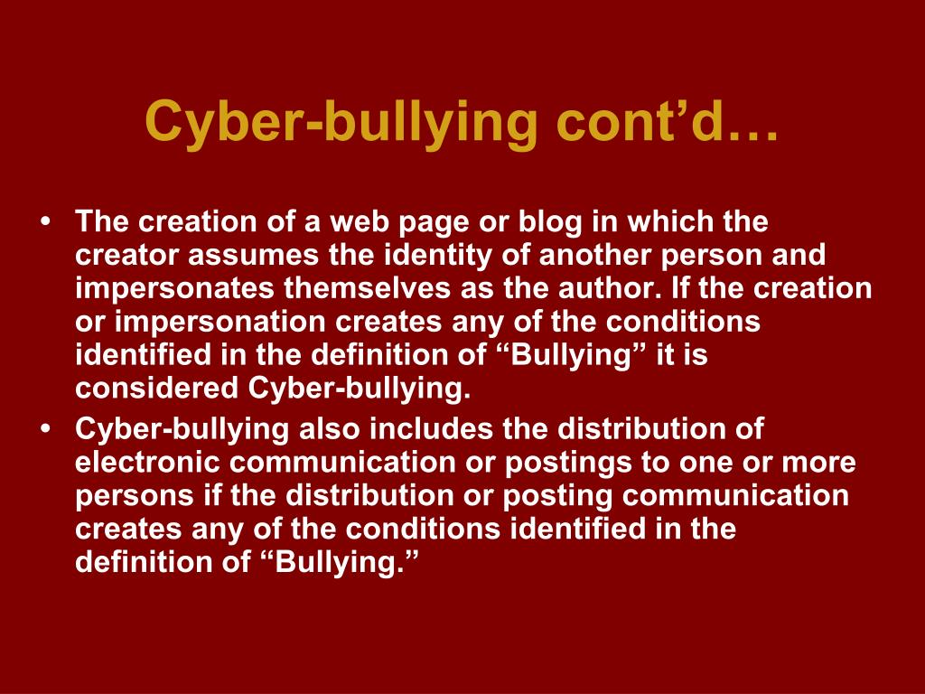 Cyber-bullying cont'd…