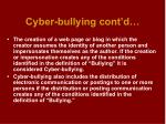 cyber bullying cont d