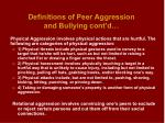 definitions of peer aggression and bullying cont d