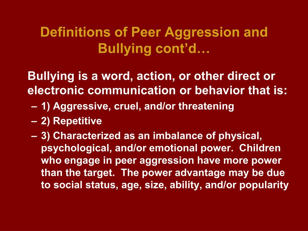Definitions of Peer Aggression and Bullying cont'd…