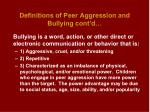 definitions of peer aggression and bullying cont d18