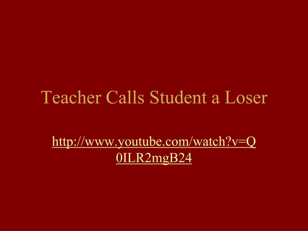 Teacher Calls Student a Loser