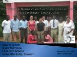 international business ventures enterprise and the pavlis institute ghana 2008