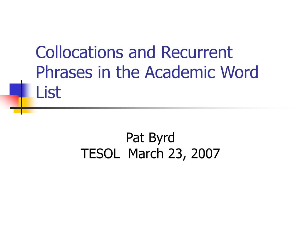 collocations and recurrent phrases in the academic word list l.