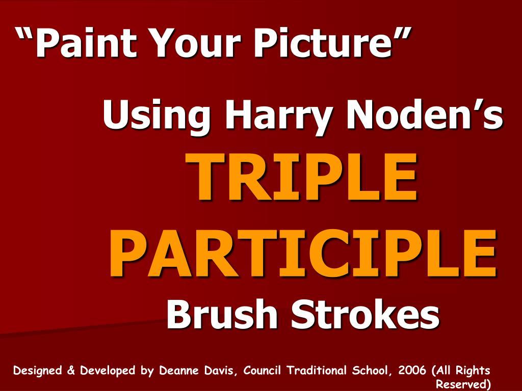 using harry noden s triple participle brush strokes l.