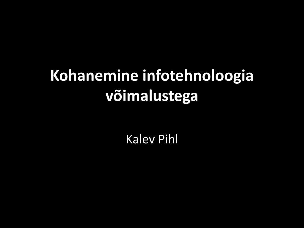 kohanemine infotehnoloogia v imalustega l.
