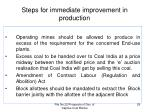 steps for immediate improvement in production