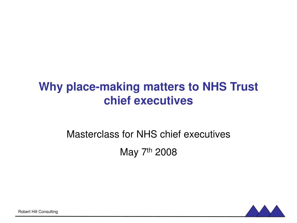 why place making matters to nhs trust chief executives l.