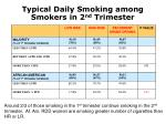 typical daily smoking among smokers in 2 nd trimester